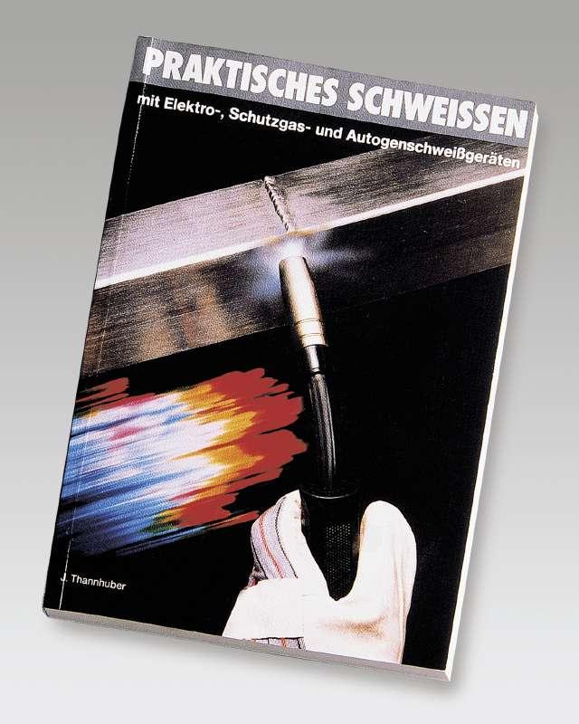 Buch Praktisches Schweißen von Thannhuber Bild 1